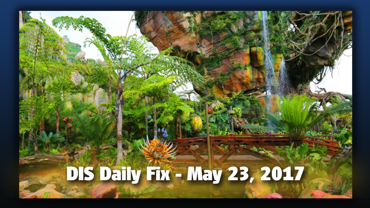 dis-daily-fix-your-disney-news-for-05-23-17