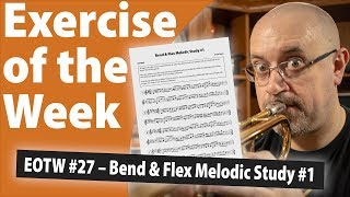 Bend & Flex Melodic Study #1 for Trumpet | Exercise of the Week #27