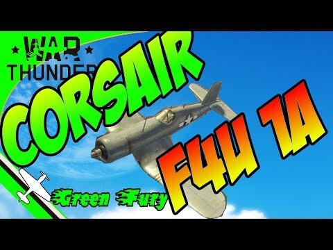 CORSAIR - F4U 1a - WAR THUNDER HOW TO GET BETTER (7 KILLS)