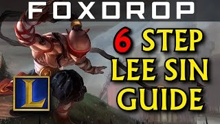 6 Steps to Learning Lee Sin  | League of Legends