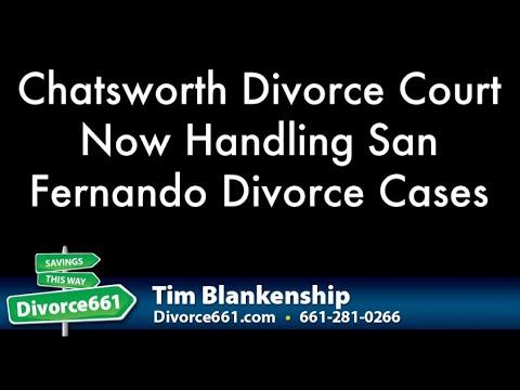 Chatsworth Divorce Court Now Handling San Fernando Divorce Cases