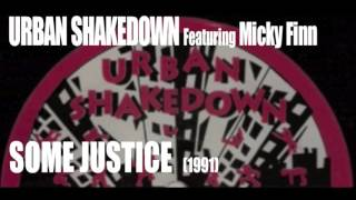 "Urban Shakedown feat. Micky Finn - ""Some Justice"