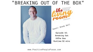 Breaking Out Of The Box- With Brady Bell Founder Of Pure Spectrum