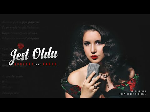 ACNATRO Feat. Karsu - Jest Oldu ( Turkish Vocal Remix )