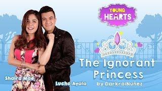 Young Hearts Presents: Ignorant Princess EP01