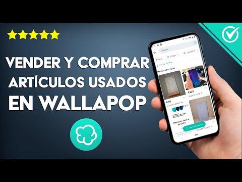 Cómo Vender y Comprar en Wallapop Artículos o Productos de Segunda mano