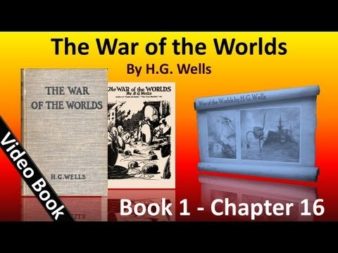 Book 1 - Ch 16 - The War of the Worlds by H. G. Wells - The Exodus from London