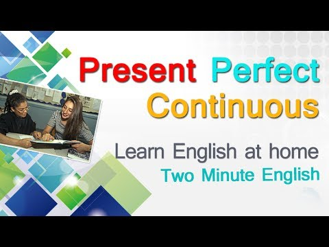 Present Perfect Continuous Tense In English - Mastering English Grammar With Easy Grammar Lesson