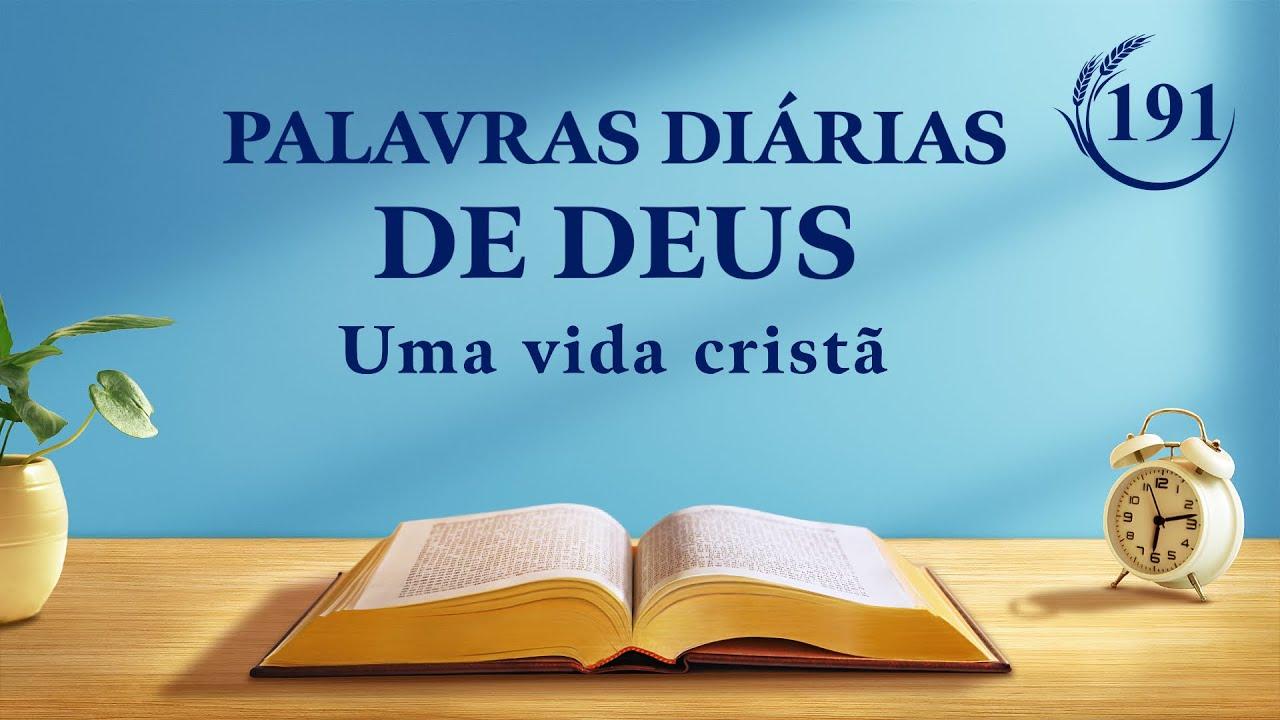 """Palavras diárias de Deus   """"Obra e entrada (4)""""   Trecho 191"""