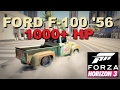 Forza Horizon 3 Ford F-100 '56 1000+hp