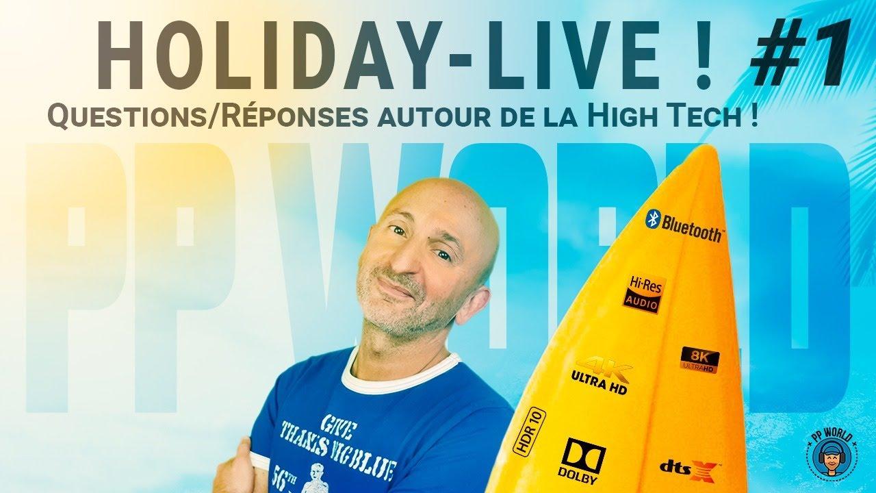 Holiday-LIVE 1 : Questions/Réponses High Tech à la Cool !