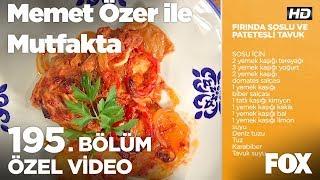 Fırında Soslu ve Patatesli Tavuk...Memet Özer ile Mutfakta 195. Bölüm
