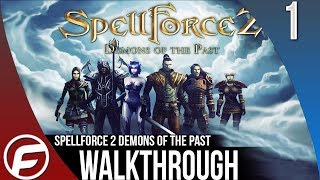 Spellforce 2 Demons of the Past Walkthrough Part 1 Gameplay Playthrough Let Play