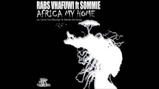 Rabs Vhafuwi Feat.Sommie - Africa My Home (Original Mix)