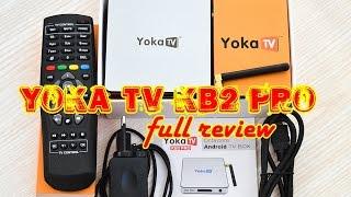 отличный Tv Box - YOKA TV KB2 PRO (3Gb/32Gb): подробный обзор, разборка, тесты