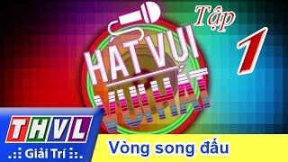 THVL | Hát vui - Vui hát - Tập 1: Vòng Song đấu