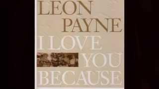 I Love You Because-Leon Payne