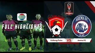 Kalteng Putera  0  Vs  3  Arema Fc - Full Highlight   Piala Presiden 2019