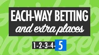 EACH-WAY BETTING & EXTRA PLACES: How I Make My Biggest Profits