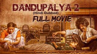 Dandupalya 2 (Hindi Dubbed)   Full Crime Movie   Pooja Gandhi   Sanjjanaa