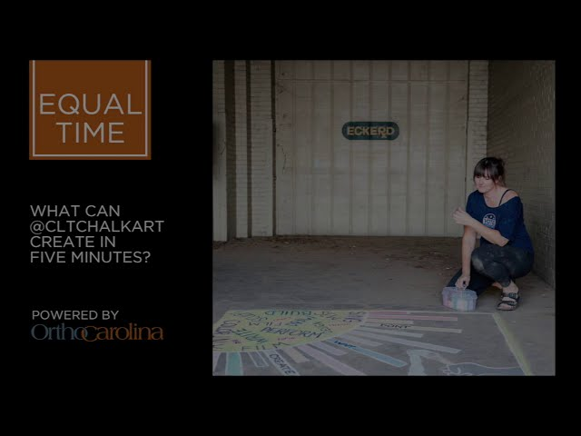 Equal Time: What can @CLTChalkArt Make in 5 Minutes?