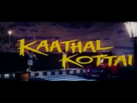 kadhal kottai movie | kalamellam kadhal vazhga title song