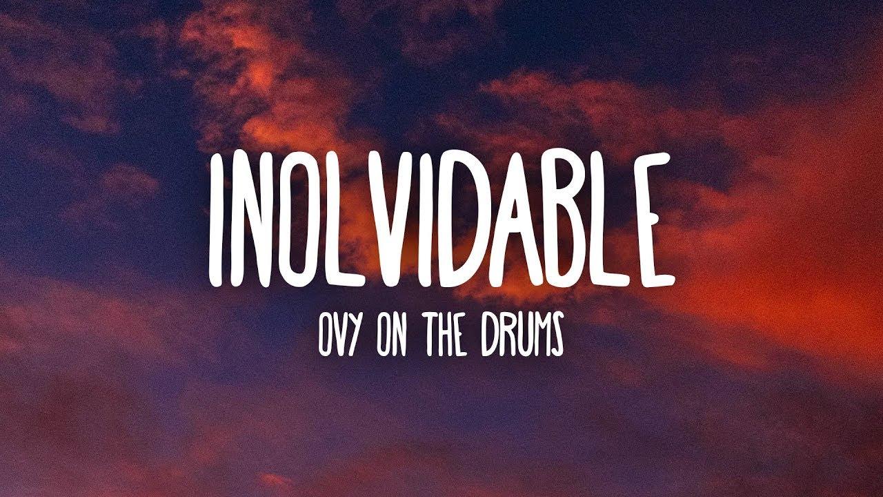 Beéle Ovy On The Drums Inolvidable Letra Lyrics