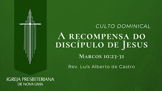 [Culto Dominical] A recompensa do discípulo de Jesus| IPNL | 08.11.2020