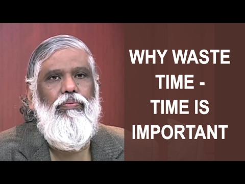 Why Waste Time: Time Is Very Important