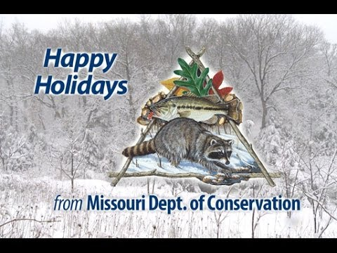 2013 Happy Holidays from Missouri Dept. of Conservation