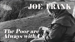 The Poor are Always with Us