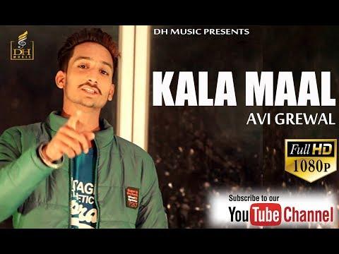 Kala Maal || AVI GREWAL || DH MUSIC || LATEST PUNJABI SONGS 2018