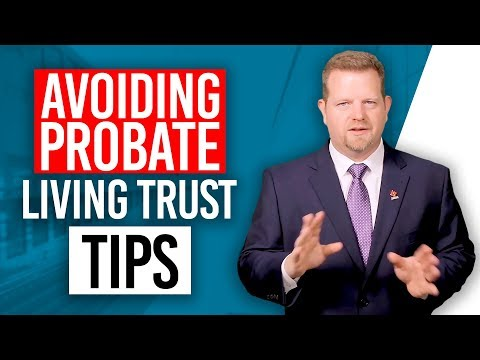 avoiding-probate-living-trust-tips-(investors-do-this!)