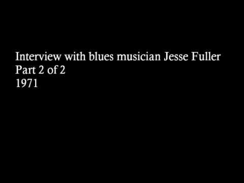 Interview with blues musician Jesse Fuller, Part I Side B