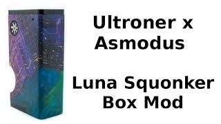 Najlepszy Squonk ? Ultroner x Asmodus Luna Squonker Box Mod