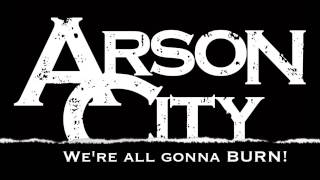 Arson City - City Of Fire (Lyric Video)