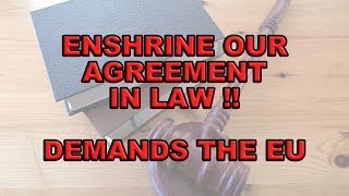 ⚖️ UK Must Bind Itself by Law to our Agreement Says the EU!⚖️