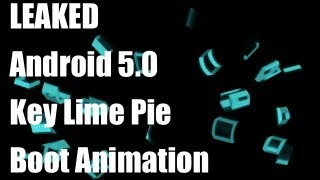 Leaked Key Lime Pie Android 5.0 Boot Animation How To Install With Download