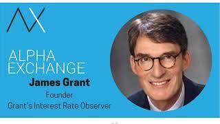 EPISODE 6: James Grant, Founder, Grant's Interest Rate Observer