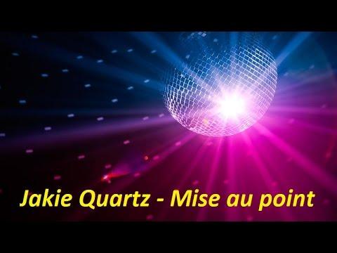 Jakie Quartz - Mise au point