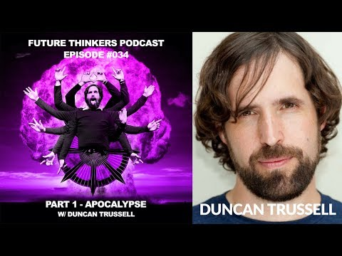 Duncan Trussell - Apocalypse and Cognitive Vertigo of Reality Pt. 1 - FTP034