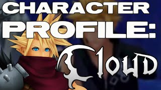 Kingdom Hearts Character Profile: CLOUD STRIFE (Pre-Kingdom Hearts 3)