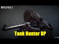 Tank Hunter OP - Battlefield 1
