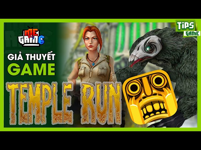 Giả Thuyết Game: TEMPLE RUN - Chạy Ngay Đi | meGAME - Story Explained