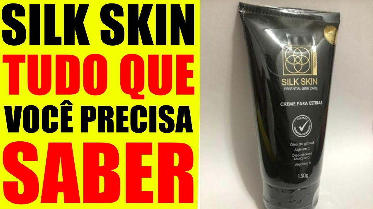 silk skin é seguro