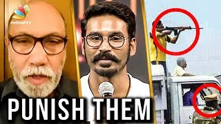 Sathyaraj and Dhanush on Police Firing During Protests Against Sterlite | Vijay Sethupathi