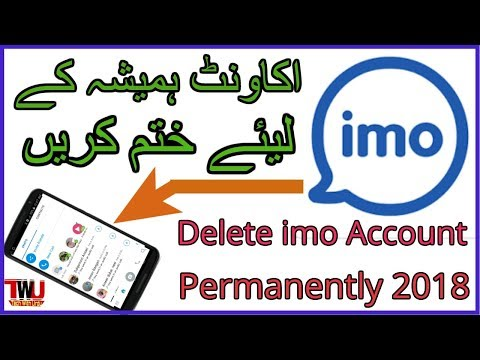 How To Delete Your imo Account Permanently 2018 | hindi/urdu