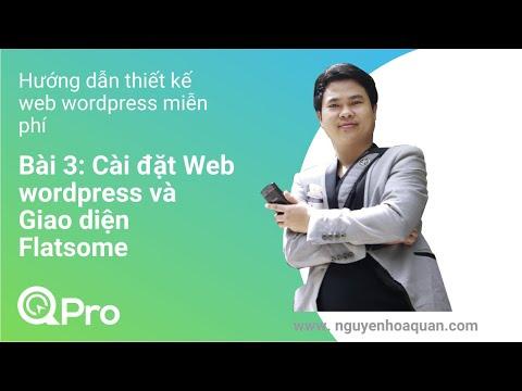 Thiết kế website wordpress - Bài 3: Cài đặt website wordpress và theme giao diện Flatsome