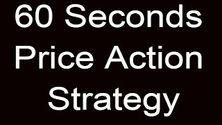 60 seconds binary options strategy Using Price Action