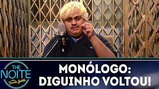 Baixar Monólogo: Diguinho voltou! | The Noite (04/06/18)